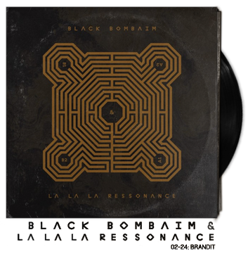 Black Bombain & La La Ressonance