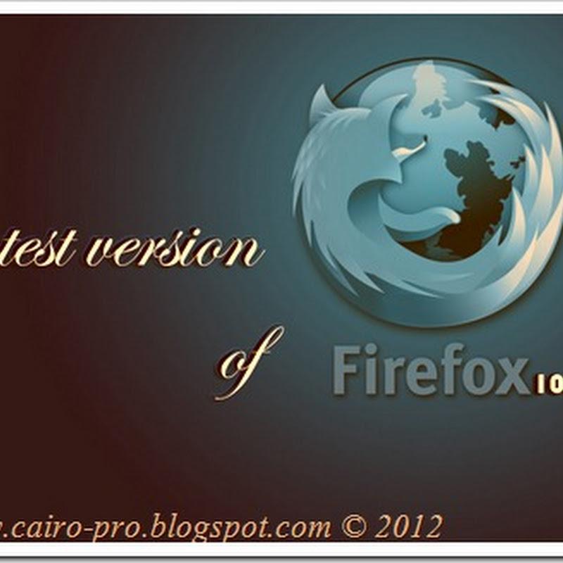 Download Last Version Of Firefox 10.0.2 تحميل أخر أصدار للفايرفوكس