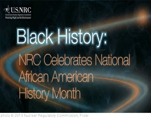 'Black History: NRC Celebrates National African American History Month' photo (c) 2013, Nuclear Regulatory Commission - license: http://creativecommons.org/licenses/by/2.0/