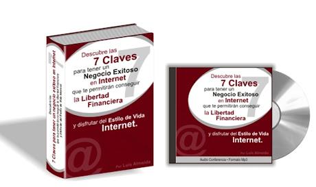 7 Claves para Tener un Negocio Exitoso en Internet [ Audioconferencia + Libro ] – Cómo alcanzar la libertad financiera y el estilo de vida internet