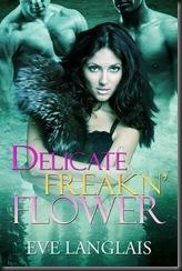 Delicate Freakn Flower