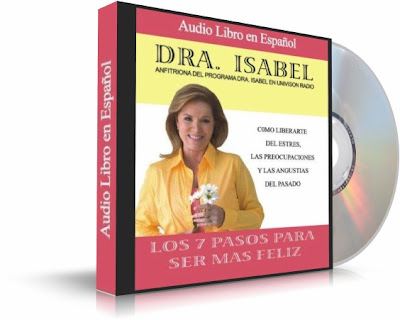 LOS SIETE PASOS PARA SER MS FELIZ, Dra. Isabel Gomez Bassols [ AudioLibro ] &#8211; Cmo liberarte del estrs, las preocupaciones y las angustias del pasado