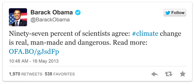 U.S. President Barack Obama's tweet on 16 May 2013 reads 'Ninety-seven percent of scientists agree: climate change is real, man-made, and dangerous.' Graphic: Twitter