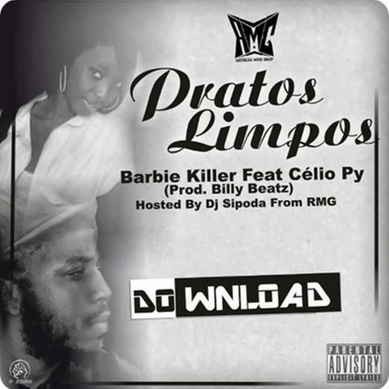 Barbie Killer - Pratos Limpos Feat Célio Py [Download Track]