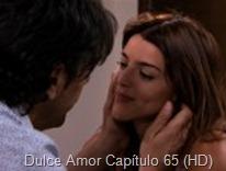 Dulce Amor Capítulo 65 (HD)