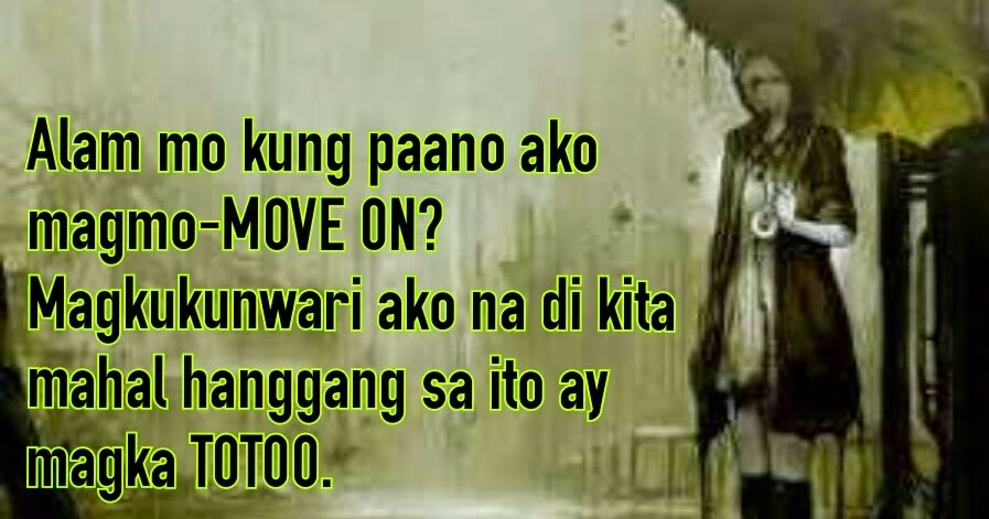 Emotions Of Love Moving On Quotes In Tagalog