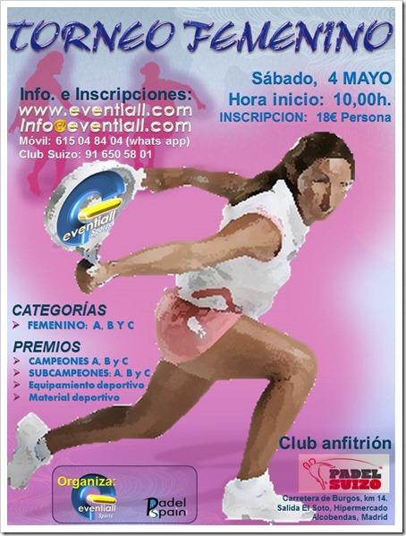 Torneo Femenino Eventiall Sports Sábado 4 mayo 2013 en Club Pádel Suizo de Madrid.