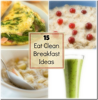 15 Clean Eating Breakfasts