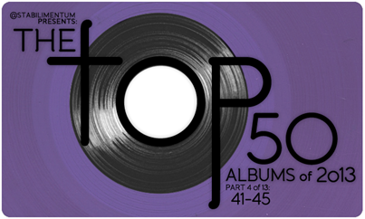 The Top 50 Albums of 2013, Part 4