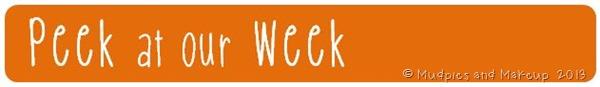 Peek at our Week Mudpies and Makeup