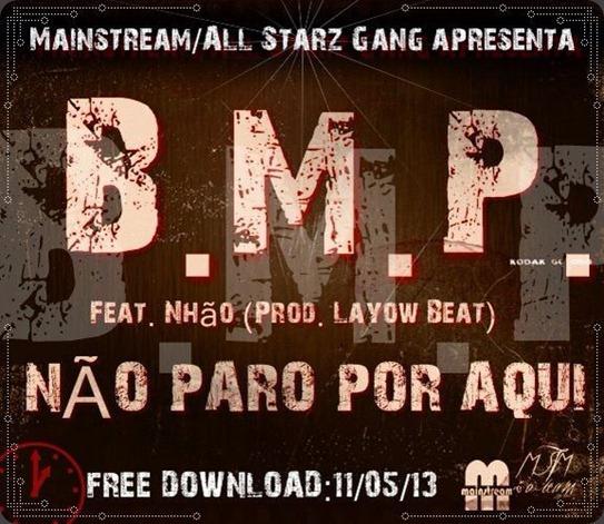BMP -Não Paro Por Aqui 11.5.13