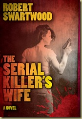 0395 Robert Swartwood ecover The Serial Killer's Wife_2