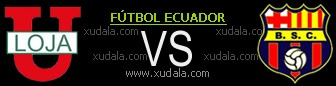 LDU de Loja vs Barcelona Guayaquil
