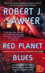 Red Planet Blues - Robert J. Sawyer
