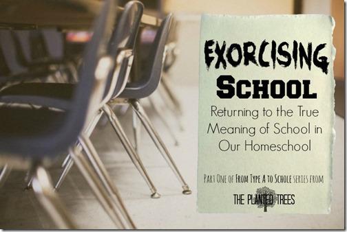 Exorcising School True Meaning of School