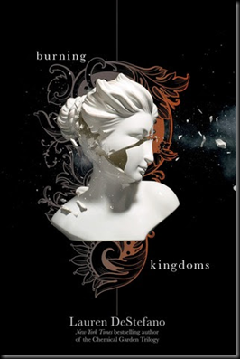 Burning Kingdoms (The Internment Chronicles #2) by Lauren DeStefano