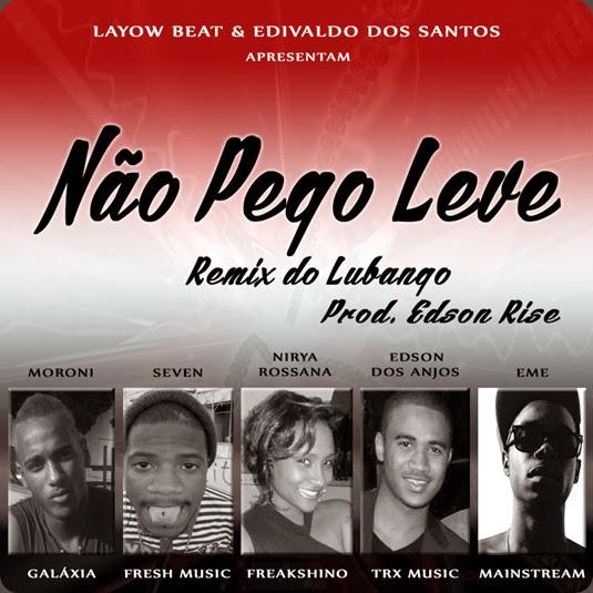 Não Pego Leve Remix Lubango