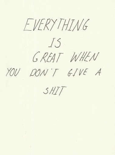 everything_is_great_when_you_dont_give_a_shit_quote