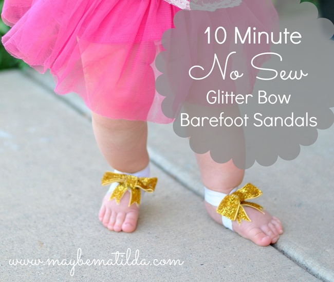 Get the tutorial to make these easy no-sew Glitter Bow Baby Barefoot Sandals!