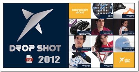 Colección 2012 Drop Shot Pádel: Catálogo completo y nuevas tecnologías de la marca.