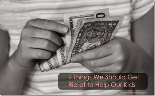parenting - 9 things we should get rid of for our kids
