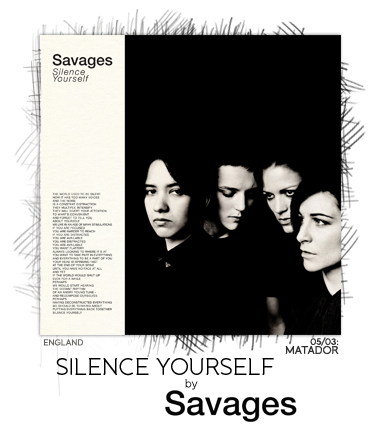 Silence Yourself by Savages