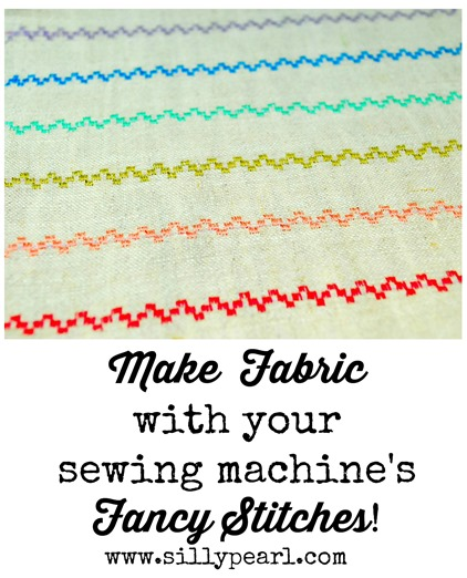 Make fabric with your sewing machine's fancy stitches - The Silly Pearl