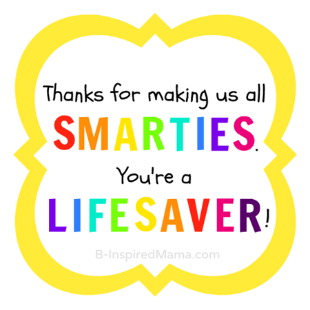 Free Printable Tag for Smarties and Lifesaver Candy Teacher Appreciation Gift