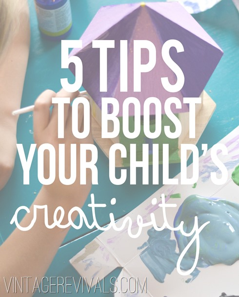 5 Tips To Boost Your Child's Creativity @ Vintage Revivals
