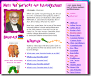 Reading Planet – Kids Books' Authors – This website gives information about all of the best kids' authors and illustrators.  The information is written in interview format, which is a great for introducing kids to different reading formats.