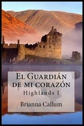 El Guardián de mi corazón  - (Highlands I )