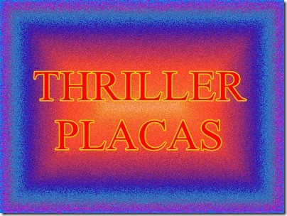 THRILLER PLACAS