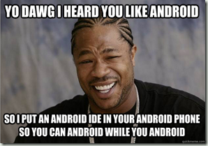 Xzibit-on-Android-IDE