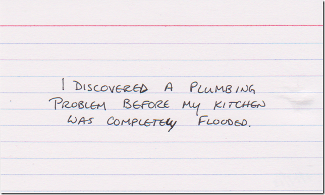 I discovered a plumbing problem before my kitchen was completely flooded.