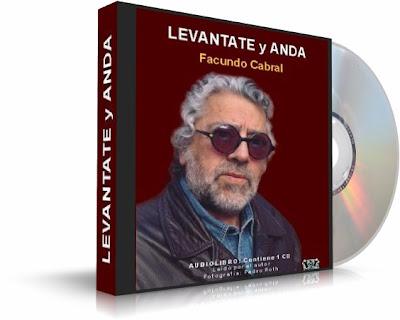 LEVÁNTATE Y ANDA, Facundo Cabral [ Audiolibro ] – Deja la multitud y camina por ti mismo, siempre en ascenso espiritual, intelectual y material