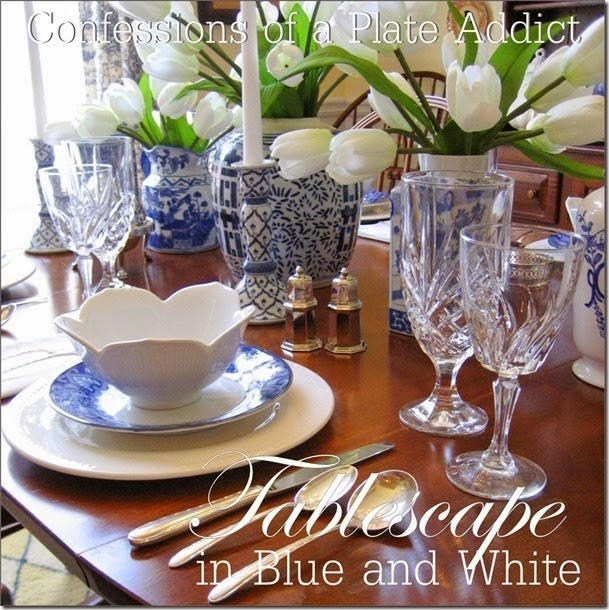 CONFESSIONS OF A PLATE ADDICT Spring Tablescape in Blue and White