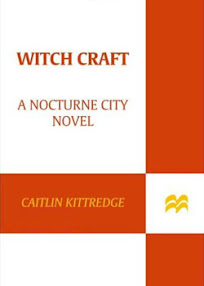 Cover of Caitlin Kittredge's Book Nocturne City Book 4 Witch Craft