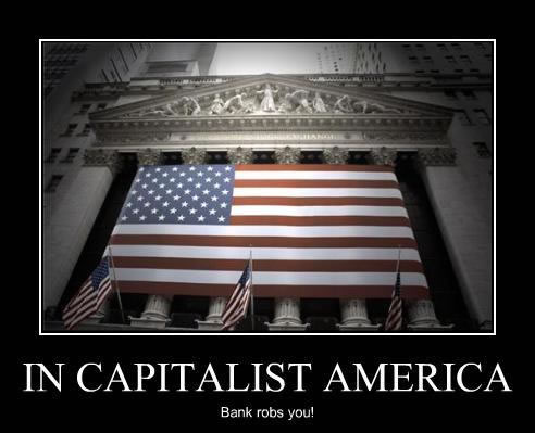 "Image of an American flag across the front of a building, entitles ""In capitalist America Bank robs you!"""