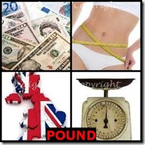 POUND- 4 Pics 1 Word Answers 3 Letters