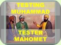 Testing Muhammad.. ..Tester Mahomet