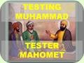 Testing Muhammad..إختبار محمد..Tester Mahomet