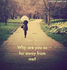 why-are-you-so-far-away-from-me-sad-quote