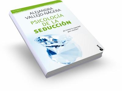PSICOLOGÍA DE LA SEDUCCIÓN, Alejandra Vallejo Nágera [ Libro ] – Cómo funciona la seducción. Claves para utilizar la mejor estrategia para triunfar en cualquier ámbito