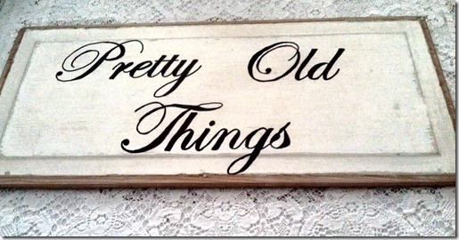 pretty old things sign