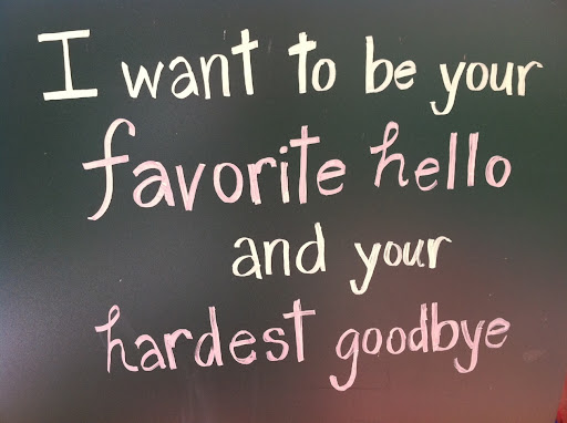 i_want_to_be_your_favorite_hello_and_your_hardest_goodbye_quote
