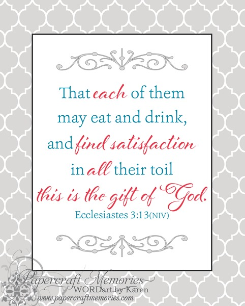 Papercraft Memories: Ecclesiastes 3:13 NIV printable 8 x 10 WORDart by Karen