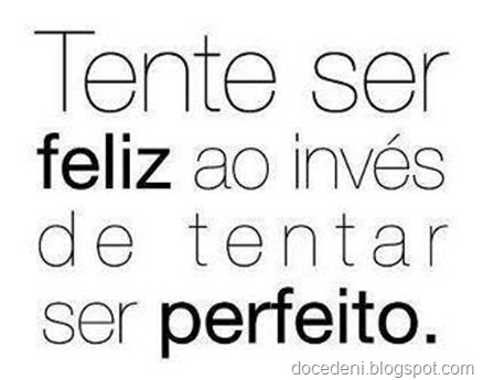 tente ser feliz