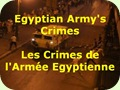 Egyptian Army's Crimes .. Les Crimes de l'Armée Egyptienne