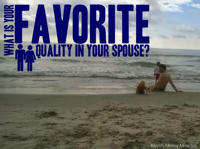 What Is Your Favorite Quality in your spouse