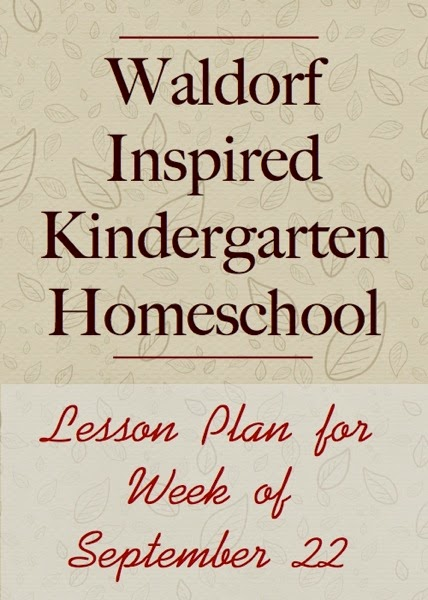Waldorf Inspired Kindergarten Homeschool - Lesson Plan for Week of September 22nd | From Blue Bells and Cockle Shells